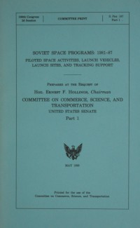 United States Senate Report 'Soviet Space Programs: 1981-87 Part 1'